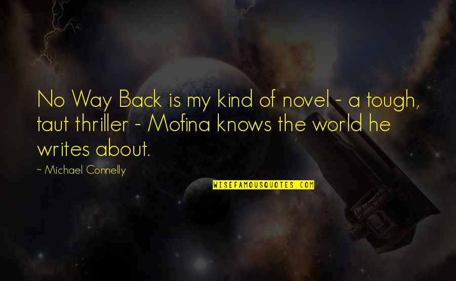 Relevint Quotes By Michael Connelly: No Way Back is my kind of novel