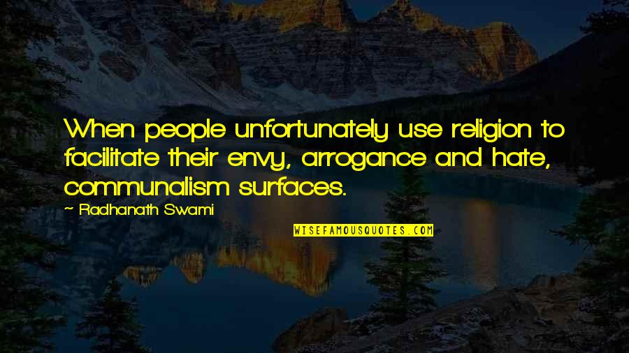 Religion And Hate Quotes By Radhanath Swami: When people unfortunately use religion to facilitate their