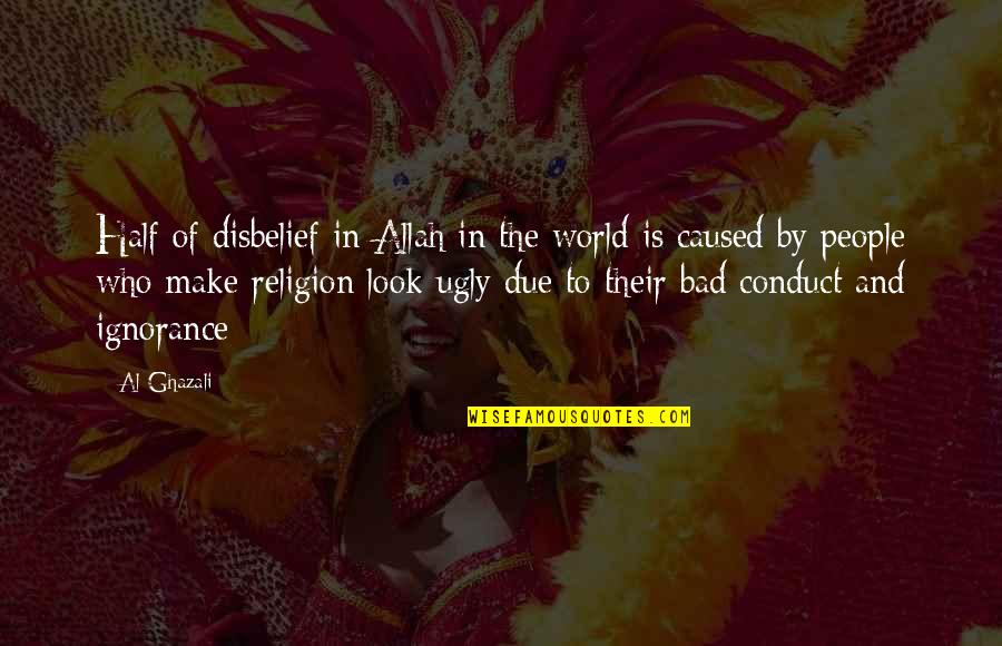 Religion And Ignorance Quotes By Al-Ghazali: Half of disbelief in Allah in the world