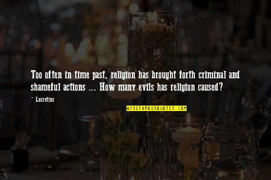 Religion Atheism Quotes By Lucretius: Too often in time past, religion has brought