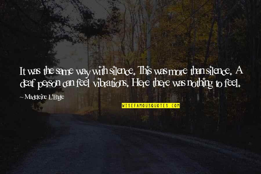 Religion In The Life Of Pi Quotes By Madeleine L'Engle: It was the same way with silence. This