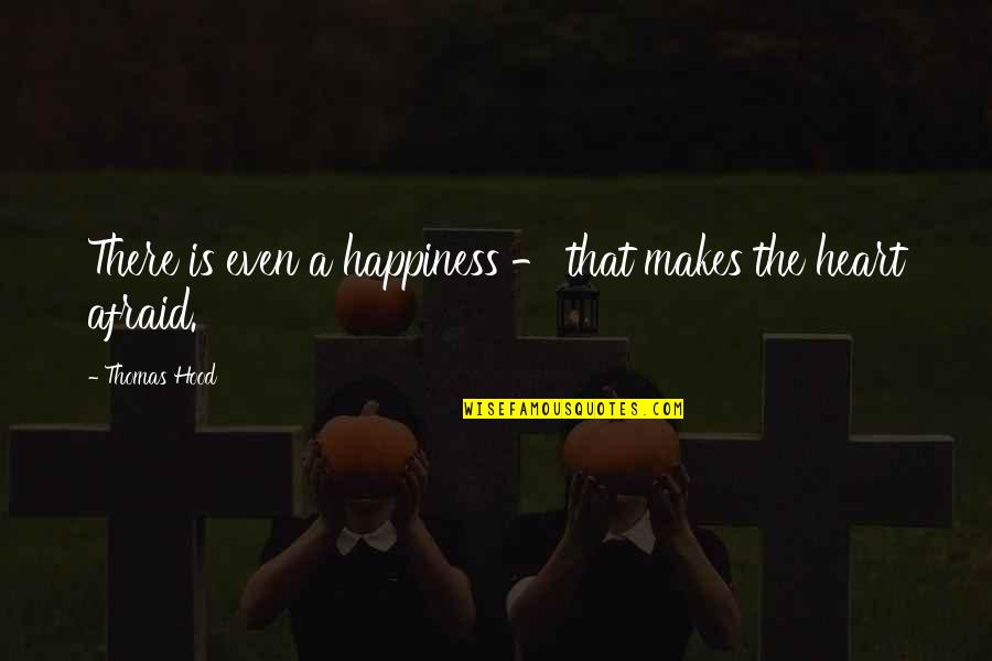 Religion In The Life Of Pi Quotes By Thomas Hood: There is even a happiness - that makes