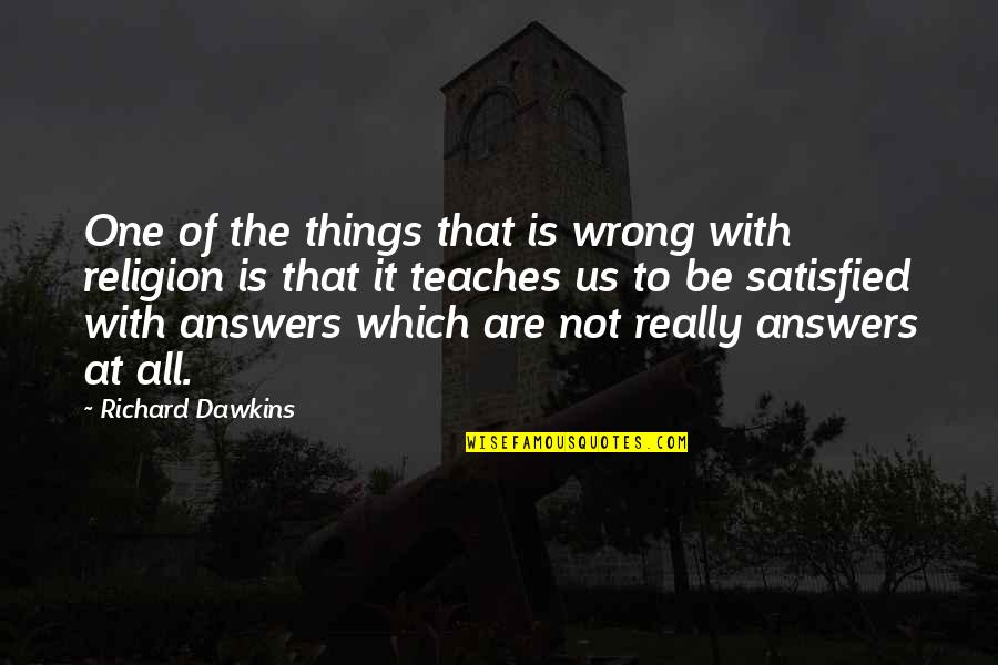 Religion Is Wrong Quotes By Richard Dawkins: One of the things that is wrong with