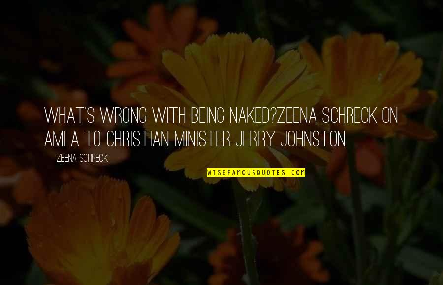 Religion Is Wrong Quotes By Zeena Schreck: What's wrong with being naked?Zeena Schreck on AMLA