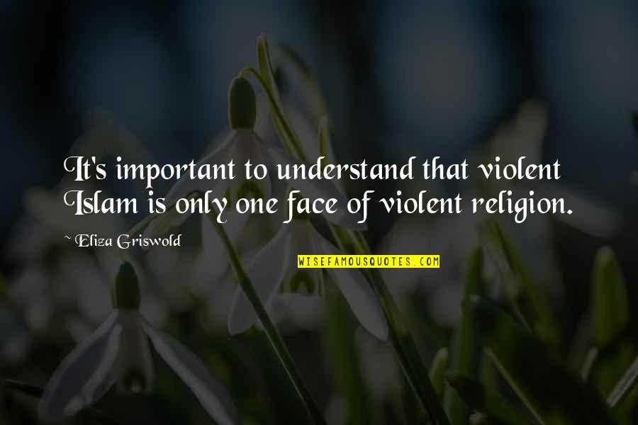 Religion Islam Quotes By Eliza Griswold: It's important to understand that violent Islam is