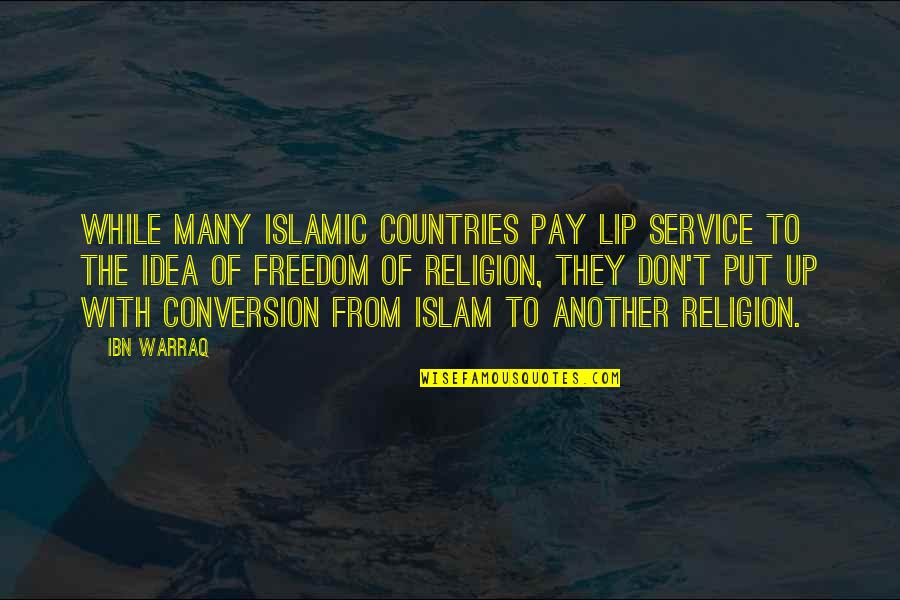 Religion Islam Quotes By Ibn Warraq: While many Islamic countries pay lip service to