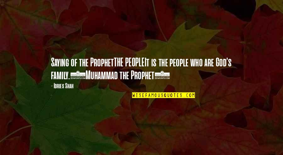 Religion Islam Quotes By Idries Shah: Saying of the ProphetTHE PEOPLEIt is the people