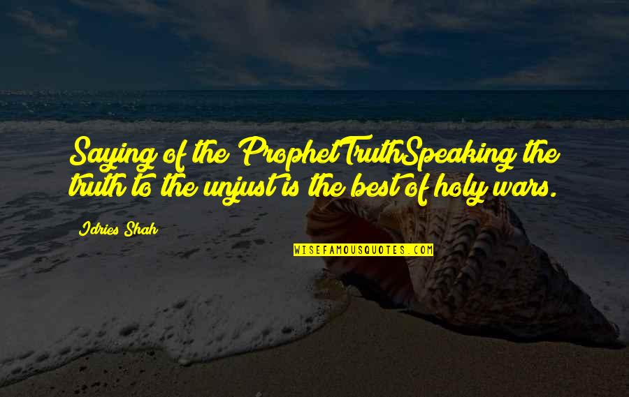 Religion Islam Quotes By Idries Shah: Saying of the ProphetTruthSpeaking the truth to the