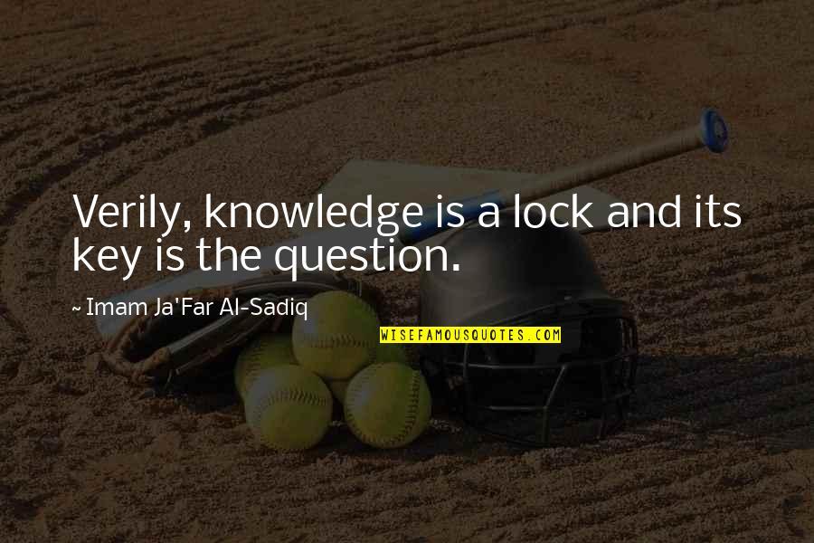 Religion Islam Quotes By Imam Ja'Far Al-Sadiq: Verily, knowledge is a lock and its key
