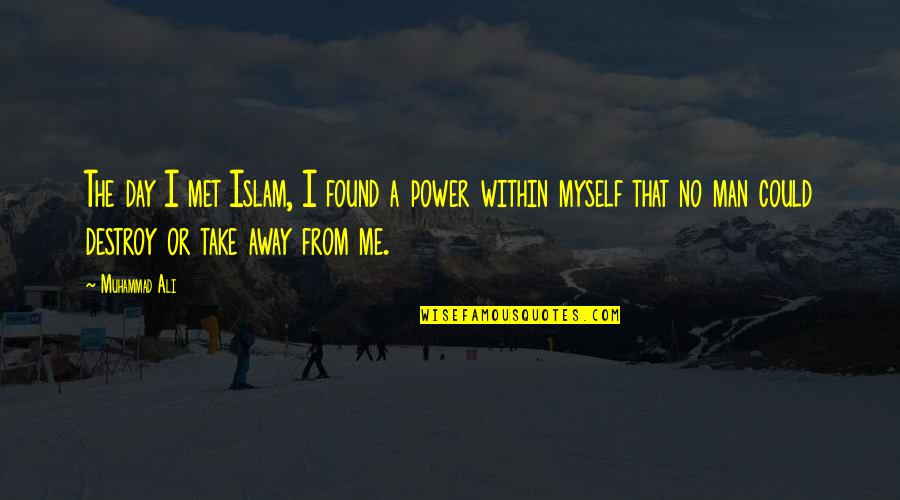 Religion Islam Quotes By Muhammad Ali: The day I met Islam, I found a