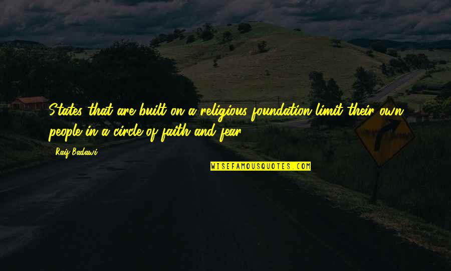 Religion Islam Quotes By Raif Badawi: States that are built on a religious foundation