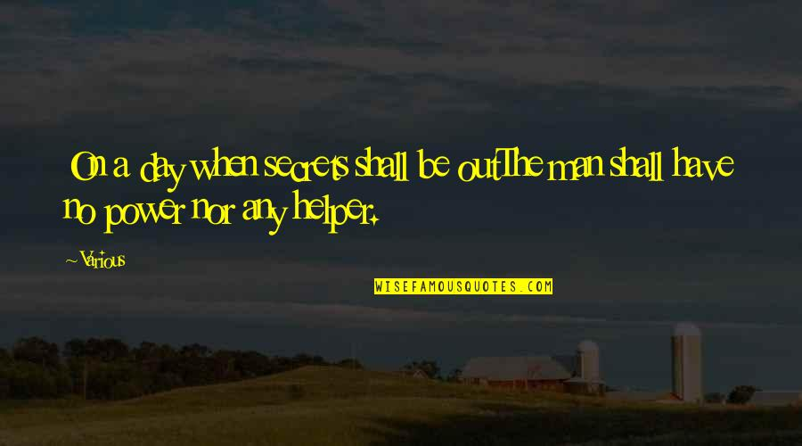 Religion Islam Quotes By Various: On a day when secrets shall be outThe