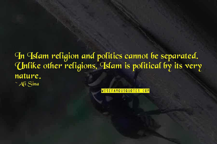 Religion Politics Quotes By Ali Sina: In Islam religion and politics cannot be separated.