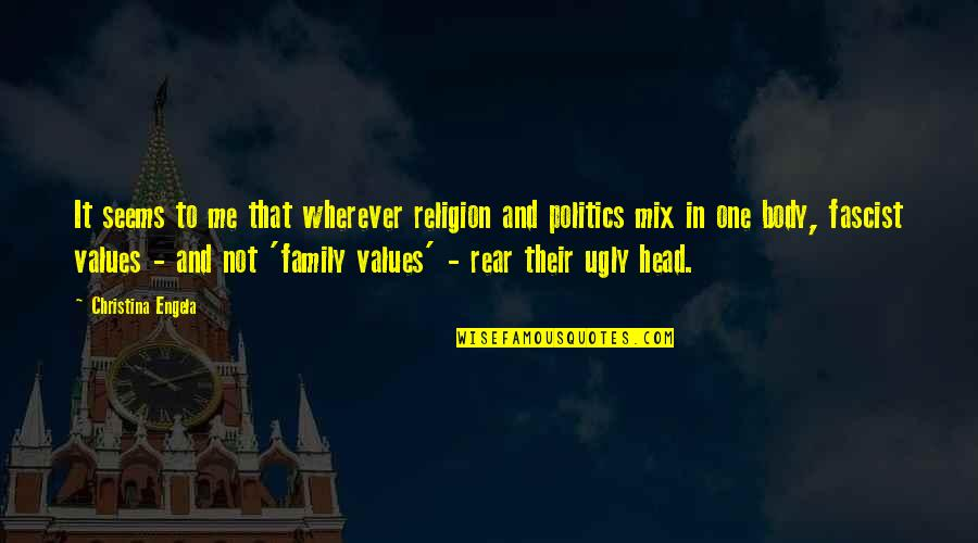 Religion Politics Quotes By Christina Engela: It seems to me that wherever religion and