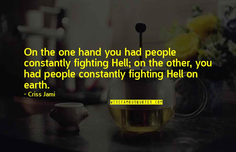 Religion Politics Quotes By Criss Jami: On the one hand you had people constantly