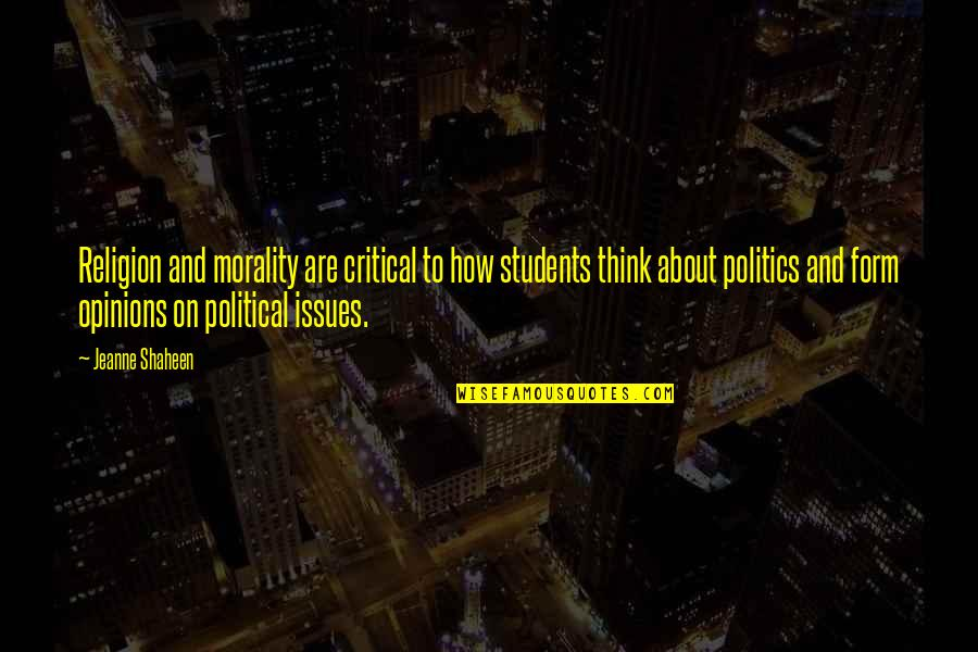 Religion Politics Quotes By Jeanne Shaheen: Religion and morality are critical to how students