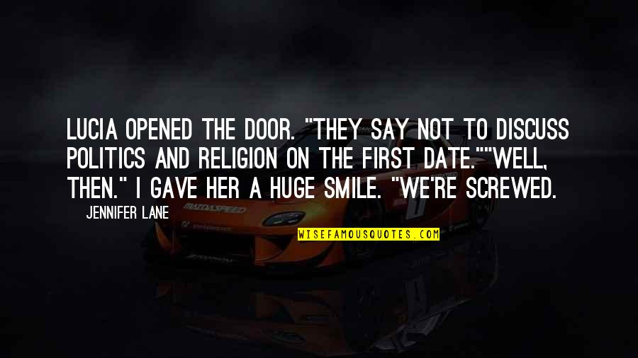 "Religion Politics Quotes By Jennifer Lane: Lucia opened the door. ""They say not to"