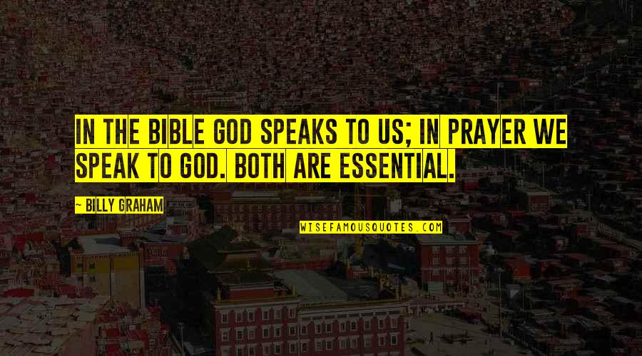 Religious Intolerance Quotes By Billy Graham: In the Bible God speaks to us; in