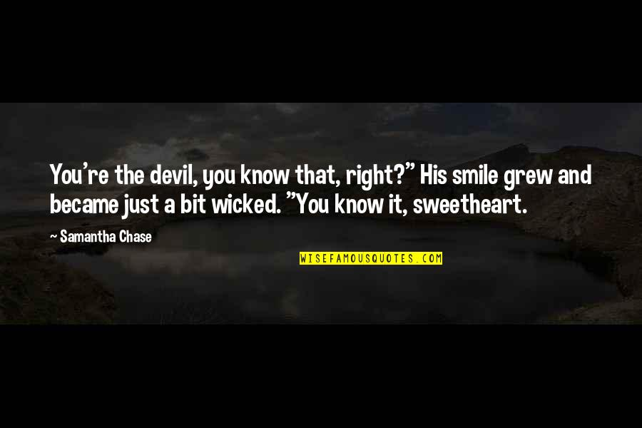 "Religious Intolerance Quotes By Samantha Chase: You're the devil, you know that, right?"" His"