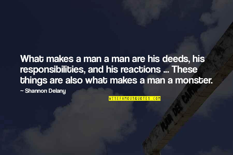 Religious Intolerance Quotes By Shannon Delany: What makes a man a man are his