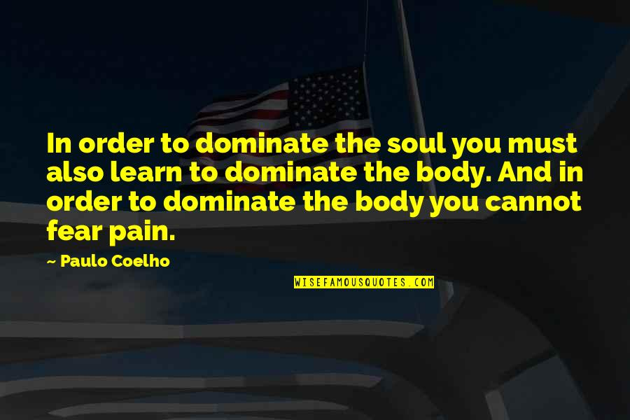 Religious Piety Quotes By Paulo Coelho: In order to dominate the soul you must