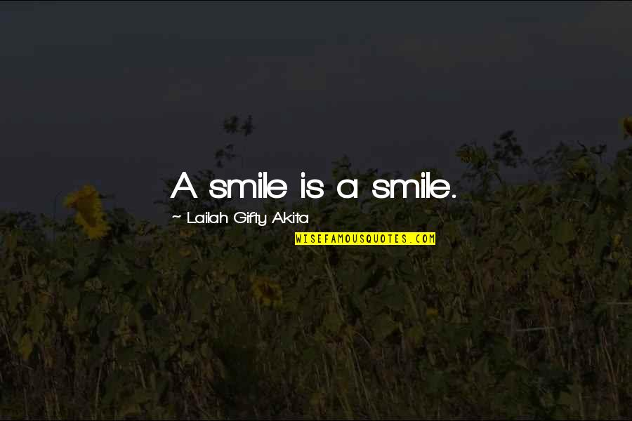 Religious Studies Abortion Quotes By Lailah Gifty Akita: A smile is a smile.