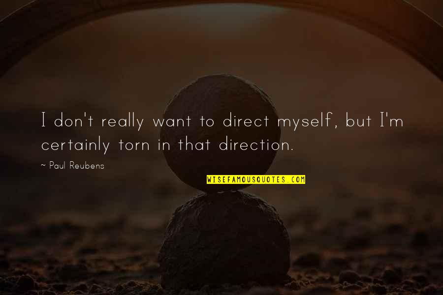 Reluctant Heroes Quotes By Paul Reubens: I don't really want to direct myself, but