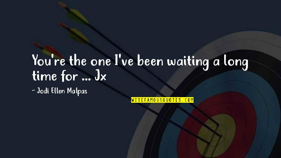 Remember Sunday Movie Quotes By Jodi Ellen Malpas: You're the one I've been waiting a long