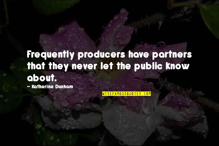 Remember Sunday Movie Quotes By Katherine Dunham: Frequently producers have partners that they never let
