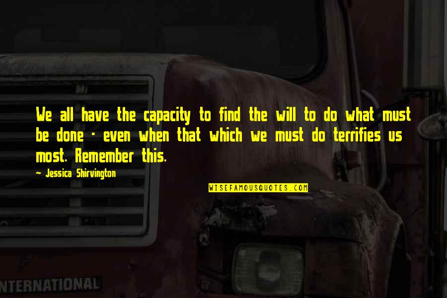 Remember That Quotes By Jessica Shirvington: We all have the capacity to find the