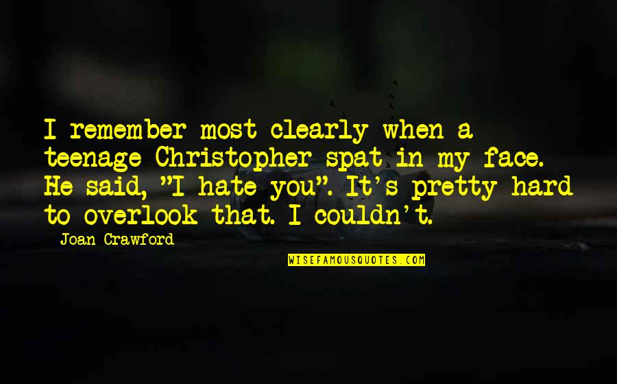 Remember That Quotes By Joan Crawford: I remember most clearly when a teenage Christopher