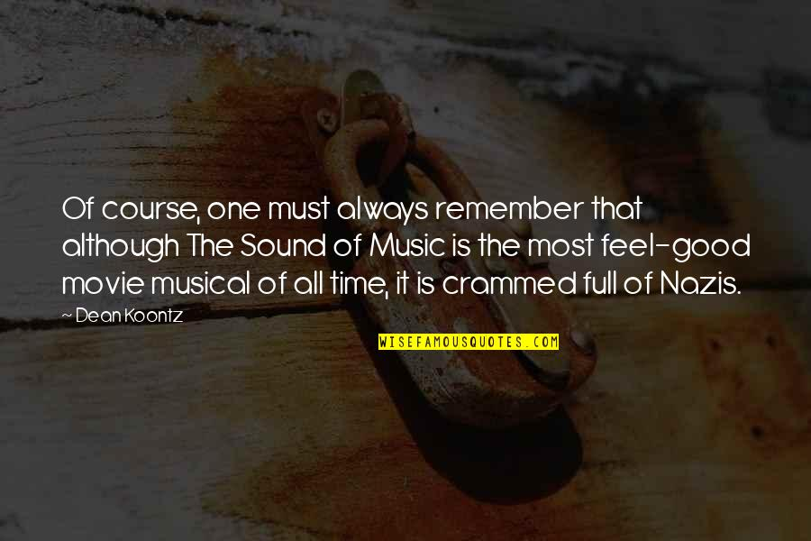Remember The Good Time Quotes By Dean Koontz: Of course, one must always remember that although
