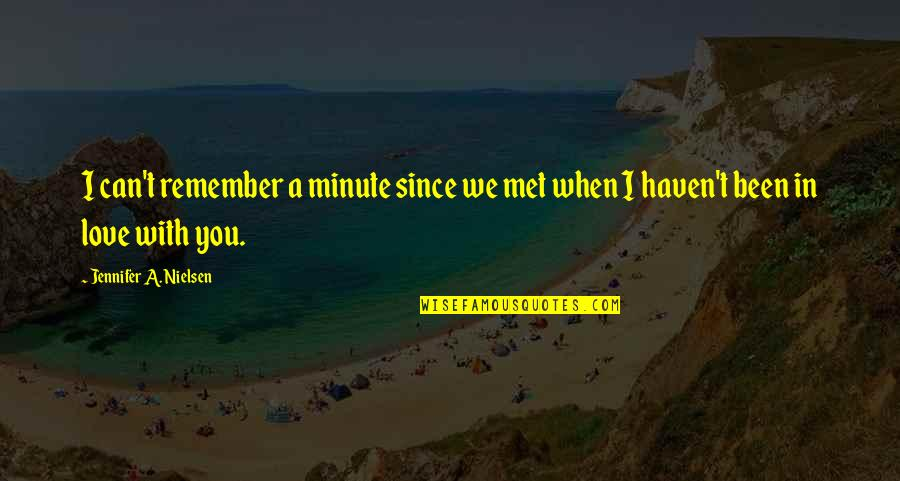 Remember We Love You Quotes By Jennifer A. Nielsen: I can't remember a minute since we met