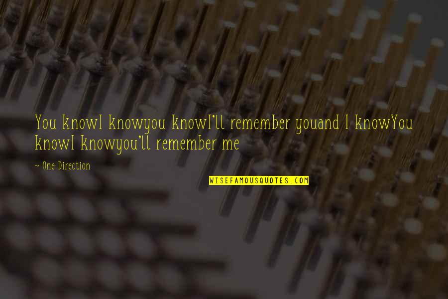 Remember We Love You Quotes By One Direction: You knowI knowyou knowI'll remember youand I knowYou