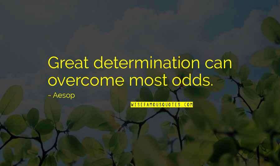 Remembering To Have Fun Quotes By Aesop: Great determination can overcome most odds.