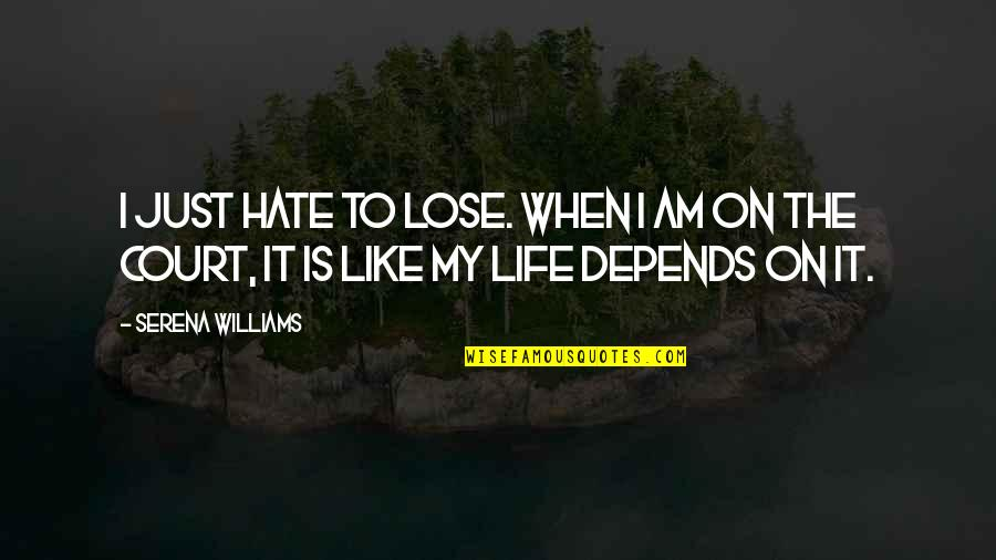 Remembering To Have Fun Quotes By Serena Williams: I just hate to lose. When I am