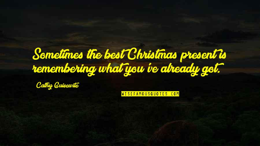 Remembering You Quotes By Cathy Guisewite: Sometimes the best Christmas present is remembering what