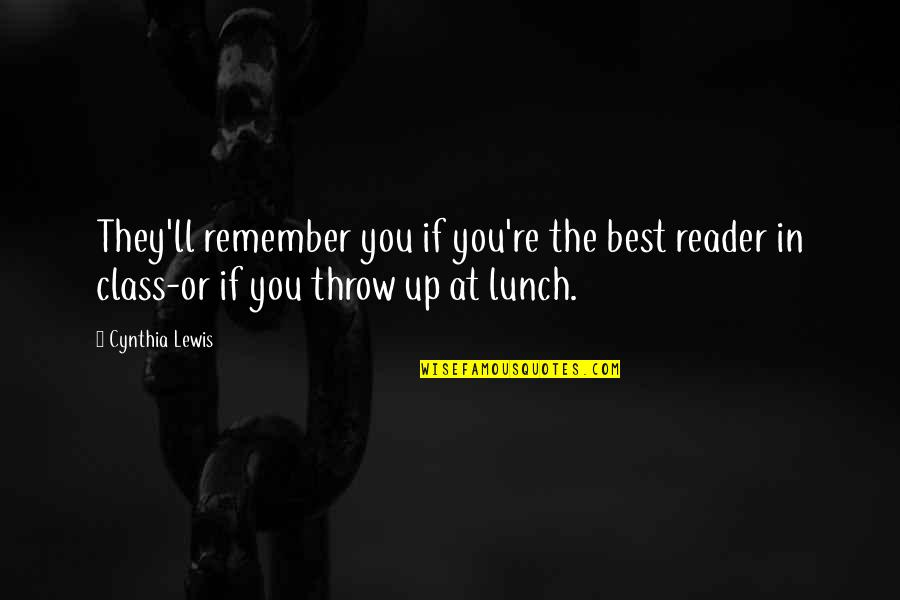 Remembers Quotes By Cynthia Lewis: They'll remember you if you're the best reader
