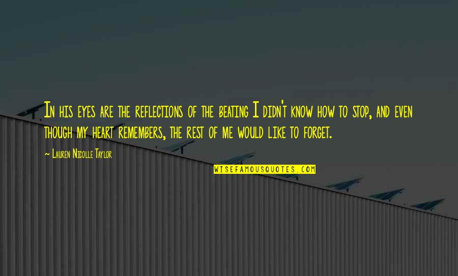 Remembers Quotes By Lauren Nicolle Taylor: In his eyes are the reflections of the