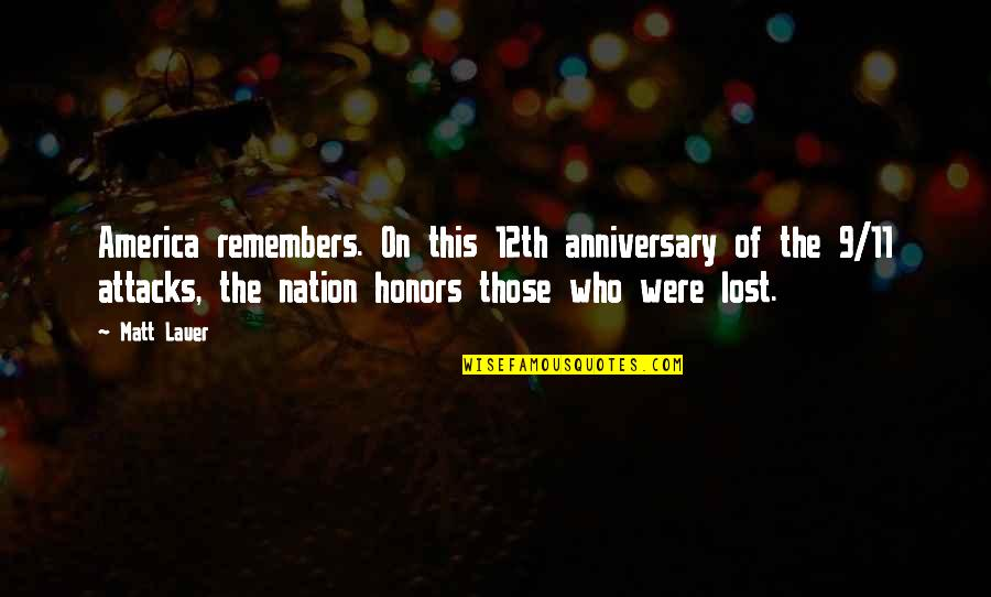 Remembers Quotes By Matt Lauer: America remembers. On this 12th anniversary of the