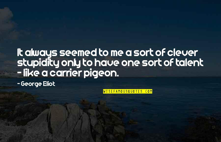 Reminising Quotes By George Eliot: It always seemed to me a sort of