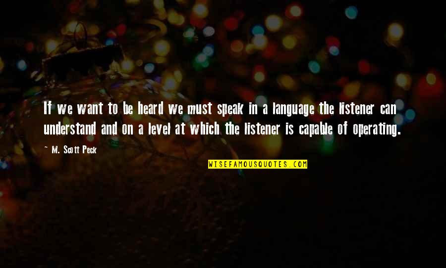 Reminising Quotes By M. Scott Peck: If we want to be heard we must