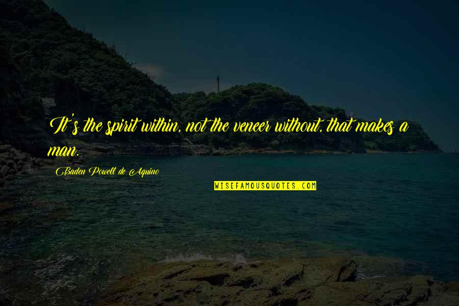 Remplacement Magic Quotes By Baden Powell De Aquino: It's the spirit within, not the veneer without,