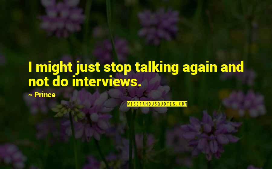 Remplacement Magic Quotes By Prince: I might just stop talking again and not