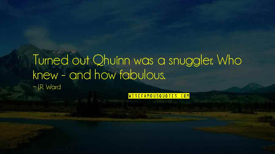 Renegades X Ambassadors Quotes By J.R. Ward: Turned out Qhuinn was a snuggler. Who knew