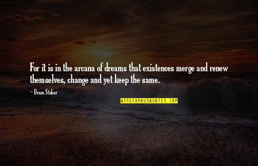 Renew Quotes By Bram Stoker: For it is in the arcana of dreams