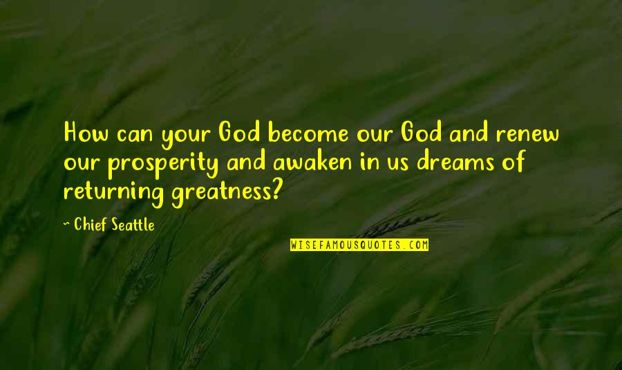 Renew Quotes By Chief Seattle: How can your God become our God and