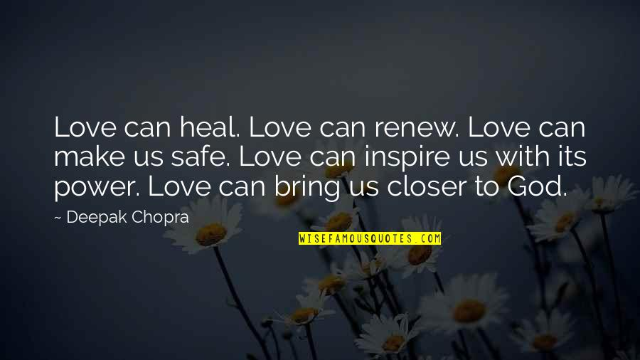 Renew Quotes By Deepak Chopra: Love can heal. Love can renew. Love can