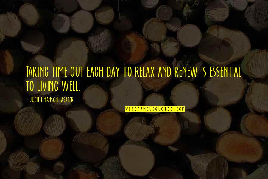 Renew Quotes By Judith Hanson Lasater: Taking time out each day to relax and