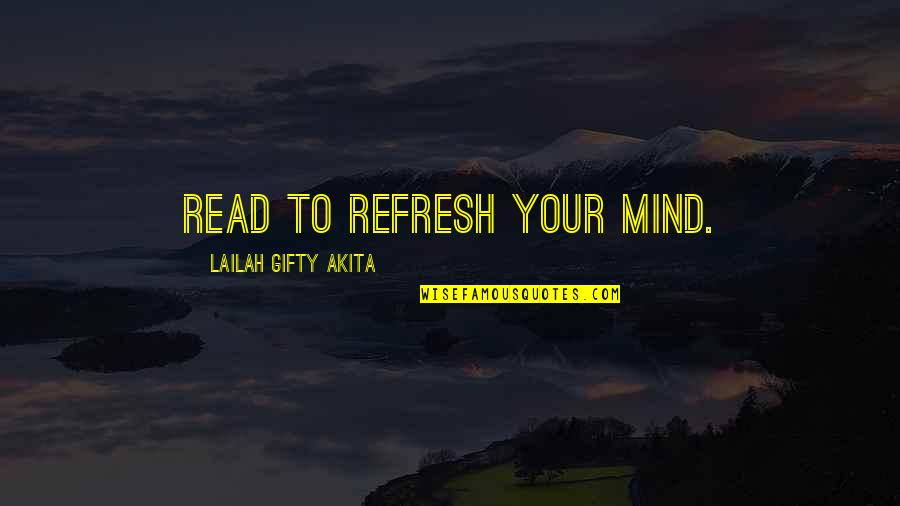 Renew Quotes By Lailah Gifty Akita: Read to refresh your mind.